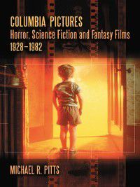 Columbia Pictures Horror, Science Fiction and Fantasy Films, 1928–1982, Michael R. Pitts