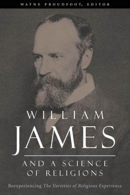 Columbia Series in Science and Religion: William James and a Science of Religions