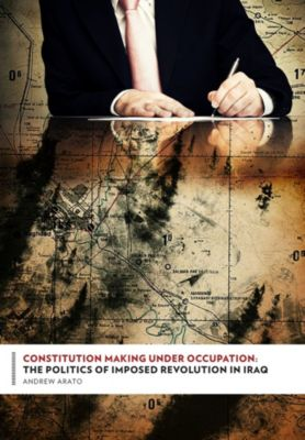 Columbia Studies in Political Thought / Political History: Constitution Making Under Occupation, Andrew Arato