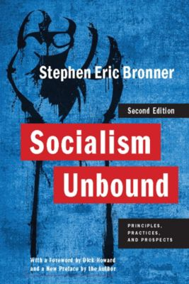 Columbia Studies in Political Thought / Political History: Socialism Unbound, Stephen Eric Bronner