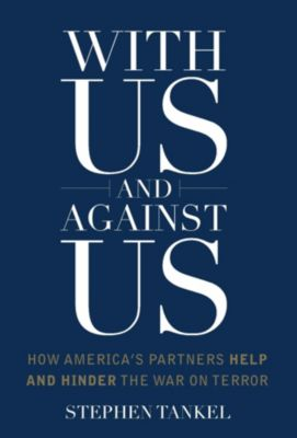 Columbia Studies in Terrorism and Irregular Warfare: With Us and Against Us, Stephen Tankel