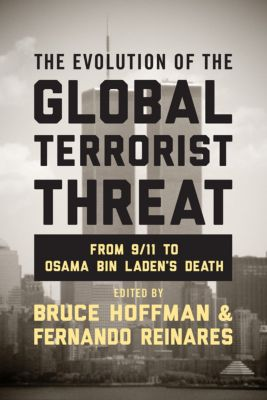 Columbia Studies in Terrorism and Irregular Warfare: The Evolution of the Global Terrorist Threat