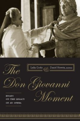 Columbia Themes in Philosophy, Social Criticism, and the Arts: The Don Giovanni Moment