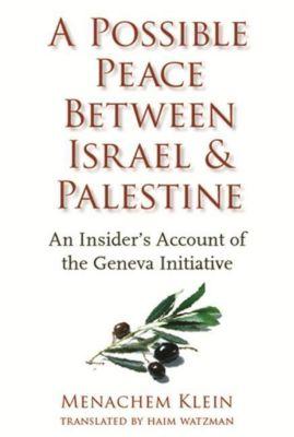 Columbia University Press: A Possible Peace Between Israel and Palestine, Menachem Klein