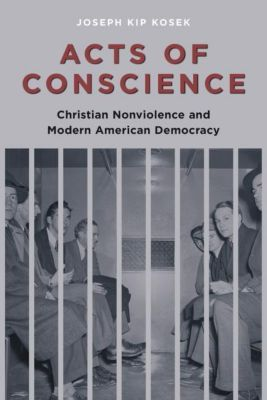 Columbia University Press: Acts of Conscience, Joseph Kosek