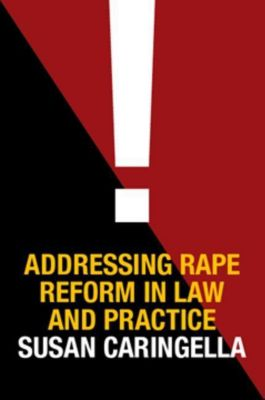 Columbia University Press: Addressing Rape Reform in Law and Practice, Susan Caringella