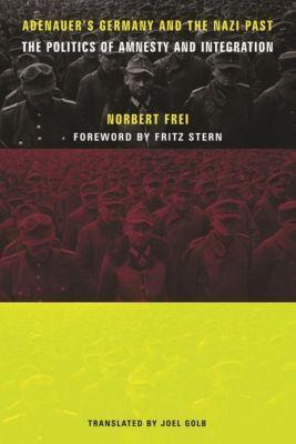 Columbia University Press: Adenauer's Germany and the Nazi Past, Norbert Frei