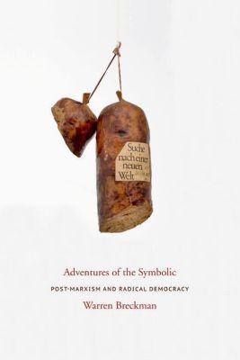 Columbia University Press: Adventures of the Symbolic, Warren Breckman