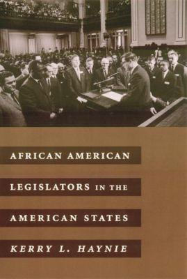 Columbia University Press: African American Legislators in the American States, Kerry L. Haynie
