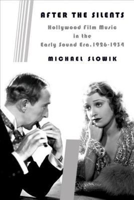 Columbia University Press: After the Silents, Michael Slowik