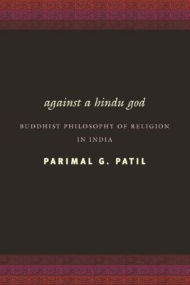 Columbia University Press: Against a Hindu God, Parimal G. Patil