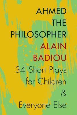 Columbia University Press: Ahmed the Philosopher, Alain Badiou