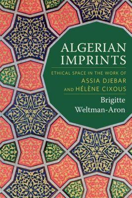 Columbia University Press: Algerian Imprints, Brigitte Weltman-Aron