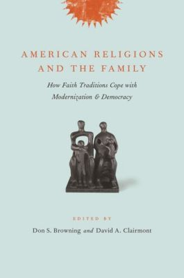 Columbia University Press: American Religions and the Family