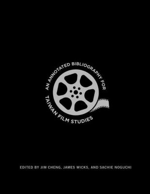 Columbia University Press: An Annotated Bibliography for Taiwan Film Studies