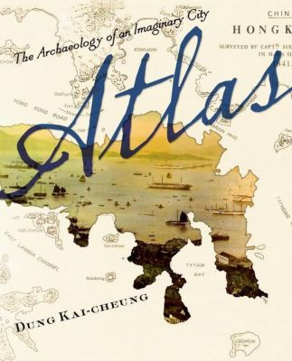 Columbia University Press: Atlas, Kai-cheung Dung