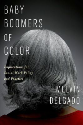 Columbia University Press: Baby Boomers of Color, Melvin Delgado