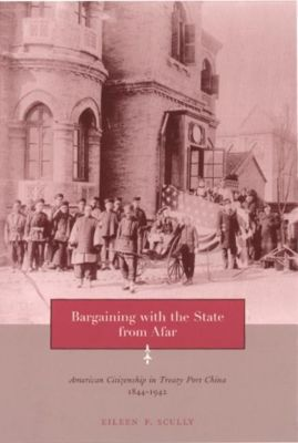 Columbia University Press: Bargaining with the State from Afar, Eileen P. Scully