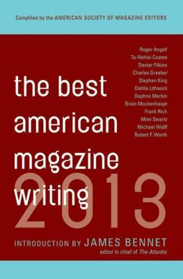 Columbia University Press: Best American Magazine Writing 2013, The American Society of Magazine Editors