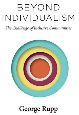 Columbia University Press: Beyond Individualism, George Rupp