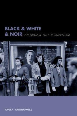 Columbia University Press: Black & White & Noir, Paula Rabinowitz