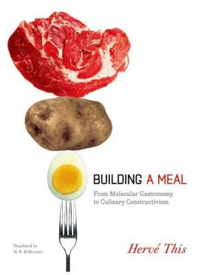 Columbia University Press: Building a Meal, Hervé This