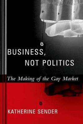 Columbia University Press: Business, Not Politics, Katherine Sender