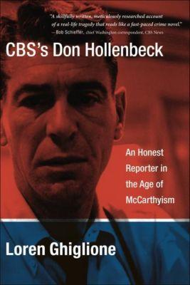 Columbia University Press: CBS's Don Hollenbeck, Loren Ghiglione