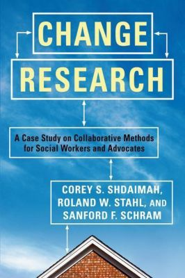 Columbia University Press: Change Research, Roland Stahl, Sanford Schram, Corey Shdaimah