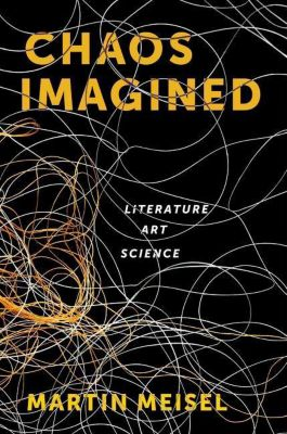 Columbia University Press: Chaos Imagined, Martin Meisel