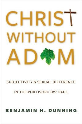 Columbia University Press: Christ Without Adam, Benjamin H. Dunning