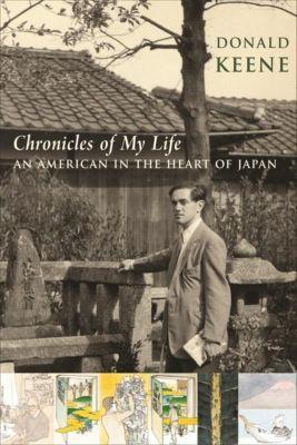 Columbia University Press: Chronicles of My Life, Donald Keene