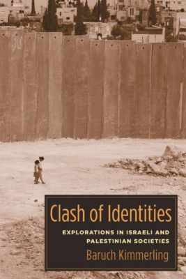 Columbia University Press: Clash of Identities, Baruch Kimmerling