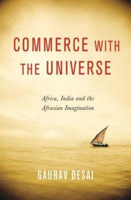 Columbia University Press: Commerce with the Universe, Gaurav Desai