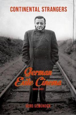 Columbia University Press: Continental Strangers, Gerd Gemünden