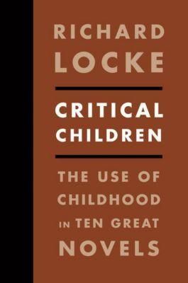 Columbia University Press: Critical Children, Richard Locke