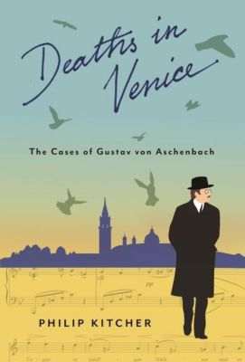 Columbia University Press: Deaths in Venice, Philip Kitcher