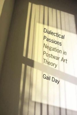 Columbia University Press: Dialectical Passions, Gail Day