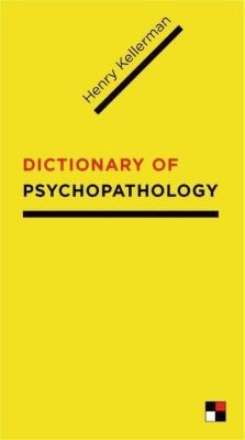 Columbia University Press: Dictionary of Psychopathology, Henry Kellerman