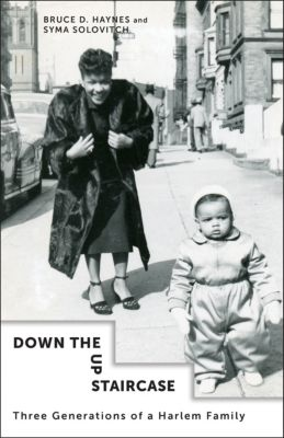 Columbia University Press: Down the Up Staircase, Bruce D. Haynes, Syma Solovitch