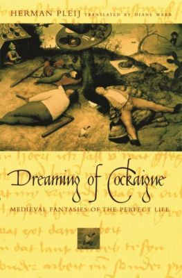 Columbia University Press: Dreaming of Cockaigne, Herman Pleij