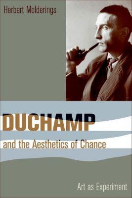 Columbia University Press: Duchamp and the Aesthetics of Chance, Herbert Molderings