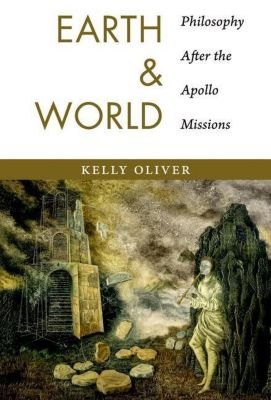 Columbia University Press: Earth and World, Kelly Oliver