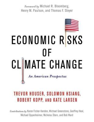 Columbia University Press: Economic Risks of Climate Change, Robert Kopp, Kate Larsen, Solomon Hsiang, Trevor Houser