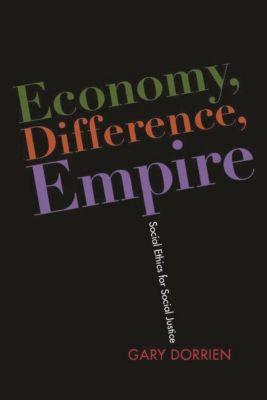 Columbia University Press: Economy, Difference, Empire, Gary Dorrien