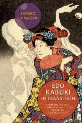 Columbia University Press: Edo Kabuki in Transition, Satoko Shimazaki