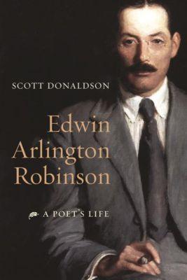 Columbia University Press: Edwin Arlington Robinson, Scott Donaldson