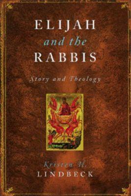 Columbia University Press: Elijah and the Rabbis, Kristen H. Lindbeck