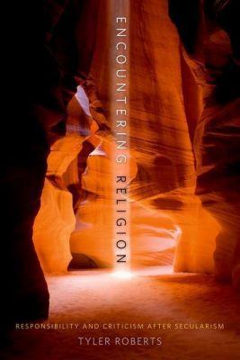 Columbia University Press: Encountering Religion, Tyler Roberts