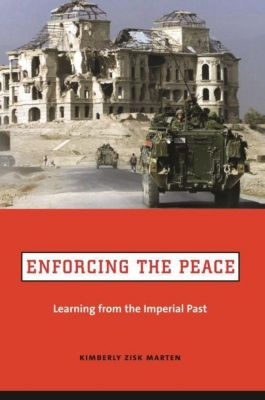 Columbia University Press: Enforcing the Peace, Kimberly Zisk Marten